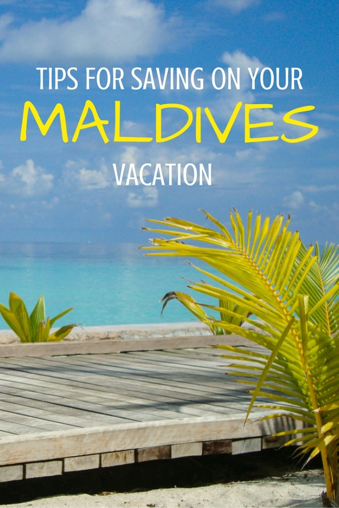 Tips for saving on your Maldives vacation