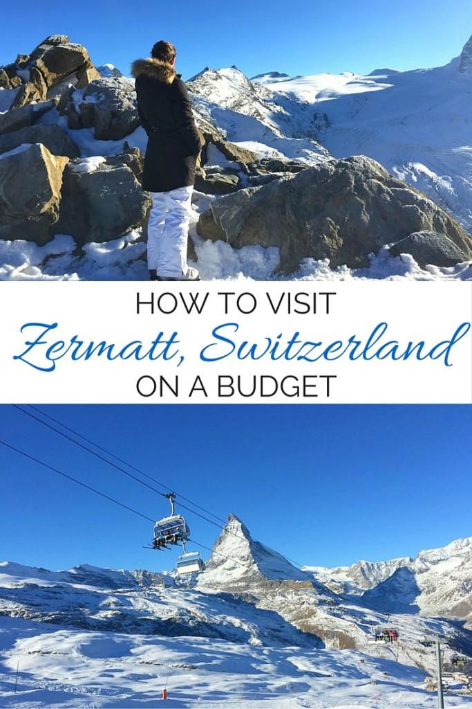 How to visit Zermatt on a budget